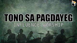 TONO SA PAGDAYEG | INFLUENCE WORSHIP Official Lyric Video