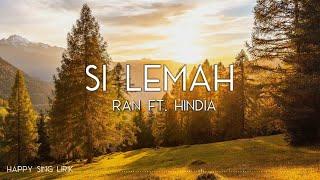 RAN ft. Hindia - Si Lemah (Lirik)