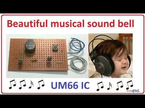 How to make beautiful musical sound bell using UM66 IC - easy step by step with circuit diagram