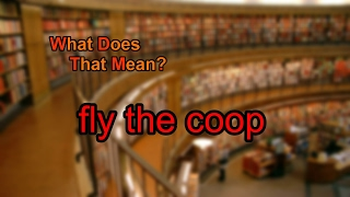 What Does Fly Coop Mean