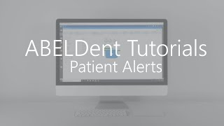 ABELDent Tutorials - Patient Alerts