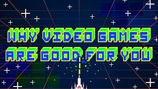 Repeat youtube video Why Video Games Are Good For You!