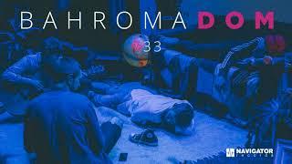 Bahroma - Дом - 33 (Audio)