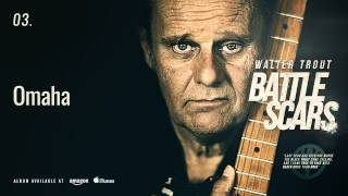 Walter Trout - Omaha (Battle Scars)
