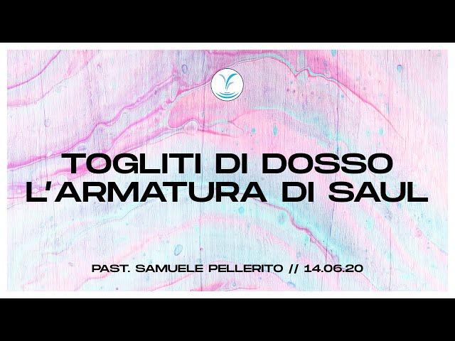 Togliti di dosso l'armatura di Saul - Past .Samuele Pellerito | 14.06.20 #SundayService