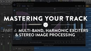 mastering your track using izotope ozone 7 part iv advanced techniques