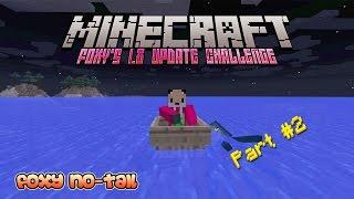 Foxy's Minecraft 1.8 Update Challenge [2] - A long long way in a dinky little boat.