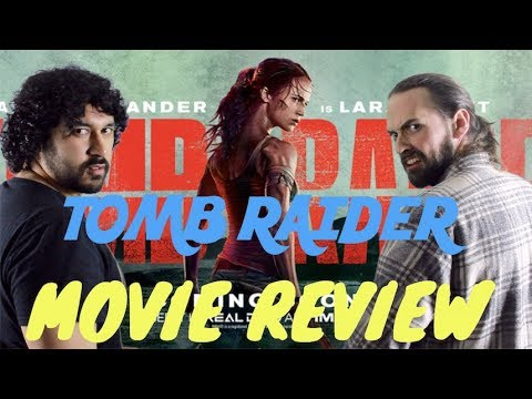 TOMB RAIDER - MOVIE REVIEW!!!