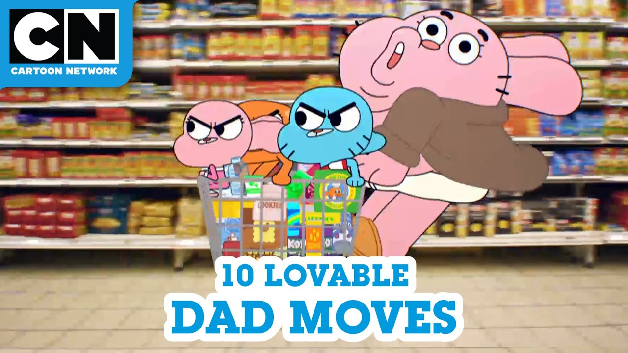 10 Lovable Dad Moves | The Amazing World of Gumball | Cartoon Network
