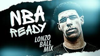 Lonzo Ball Mix - NBA READY (Epic Los Angeles Lakers Trailer)