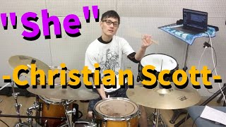 - She -  Christian Scott  Drums Cover!!
