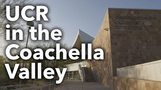 UCR in the Coachella Valley thumbnail