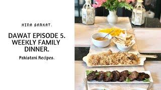 Dawat Episode 5   Family Dinner   Weekend   Pakistani Recipes   Hina Barkat