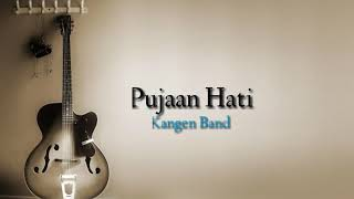 Kangen Band - Pujaan Hati (Lyrics)