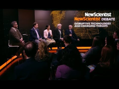 New Scientist Debate: emerging threats from disruptive technologies