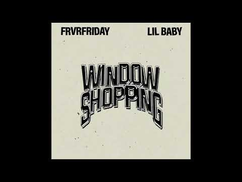 FRVRFRIDAY - WINDOW SHOPPING ft. LIL BABY [Official Audio]