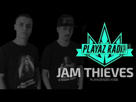 Playaz Radio #008 - Jam Thieves