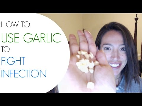 How To Use Garlic To Fight Infection