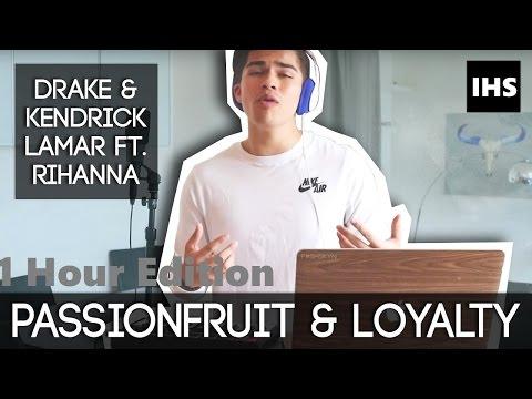 [1 hour Edition] Passionfruit & Loyalty by Drake & Kendrick Lamar ft. Rihanna | Alex Aiono Mashup