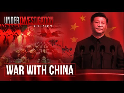 War with China: Are we closer than we think?   Under Investigation