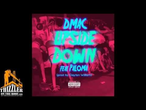 Dmac ft. Paloma - Upside Down [Prod. Clayton William] [Thizzler.com]