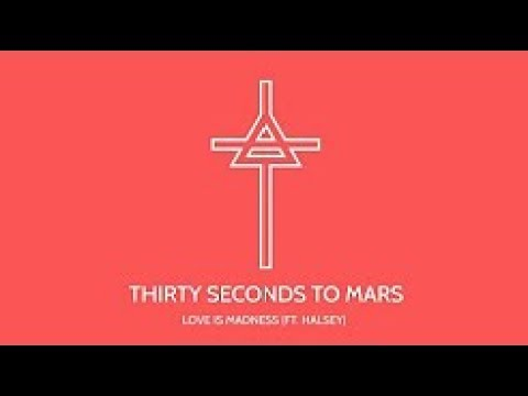 Thirty Seconds to Mars  Love is madness Ft Halsey Lyric