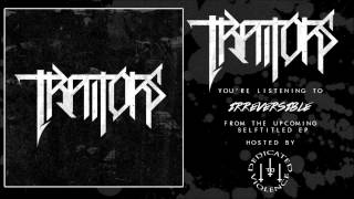 Watch Traitors Irreversible video