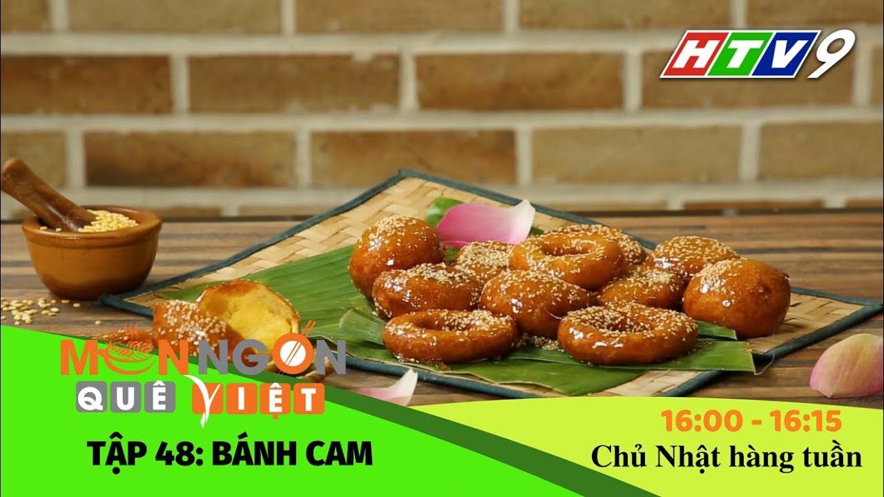 Món ngon Quê Việt – Tập 48: Bánh Cam