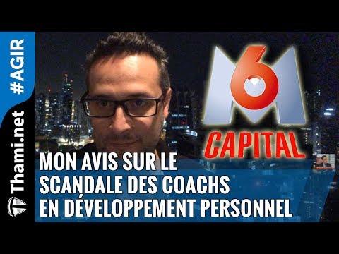 M6 Capital - Mon avis sur le scandale des coachs en développement personnel
