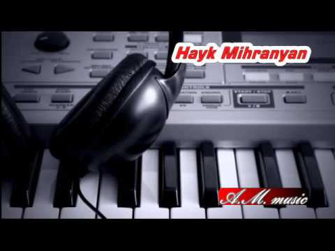 Hayk Mihranuyan - Vorn e meghqs