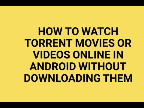 How to watch torrent movies or videos online in Android without downloading  them