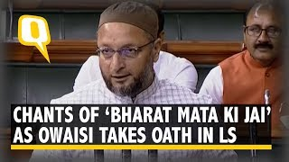 "Owaisi Takes Oath as Lok Sabha MP Amid Chants of "" Bharat Mata ki Jai"""