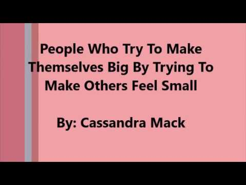 People Who Try To Make Themselves Feel Big By Making Others Feel Small