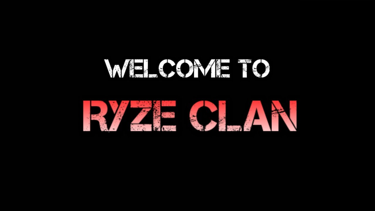 Welcome To RyZe Clan