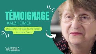Changeons notre regard sur la maladie d'Alzheimer : témoignages de M. et Mme Doucin