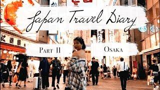 Japan Travel Diary: Part II - Osaka