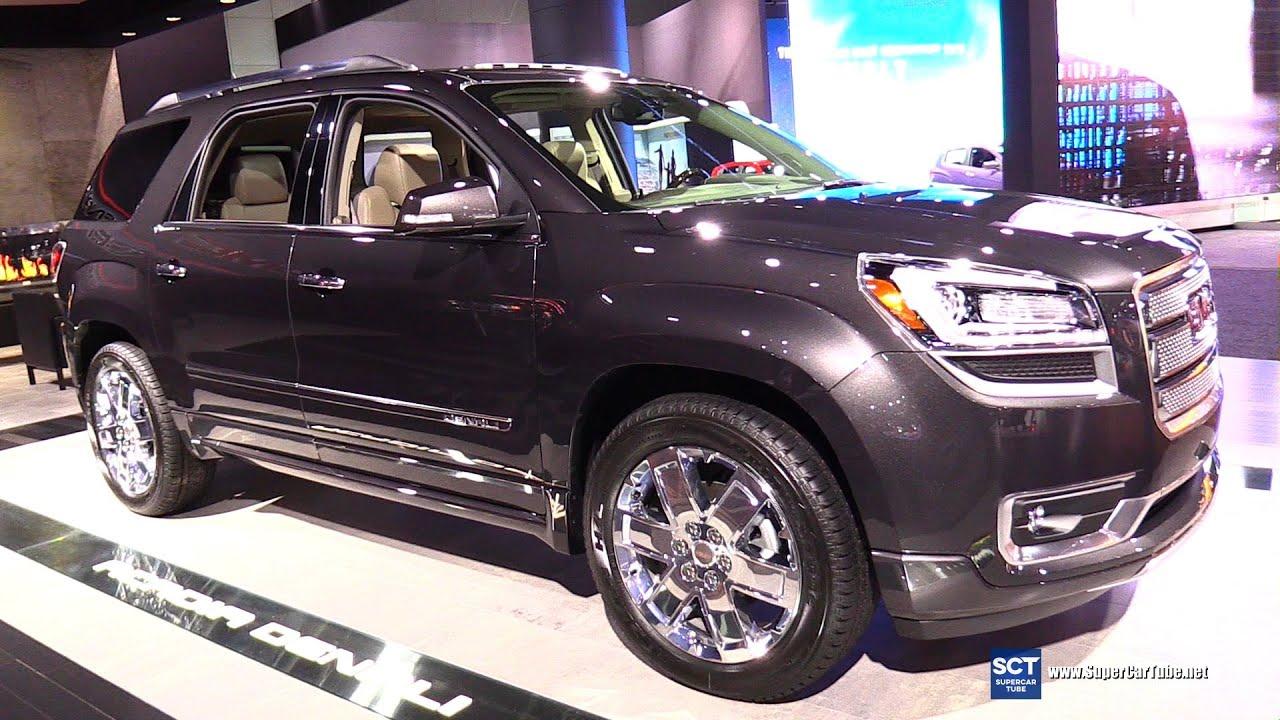 2016 Gmc Acadia Denali Exterior And Interior Walkaround 2017 La Auto Show