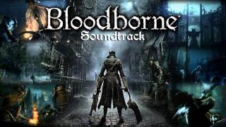 Bloodborne Soundtrack OST - Father Gascoigne, The Hunter