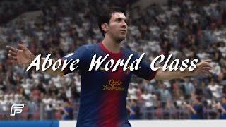 """Lionel messi """"above world class"""" (fifa 13 tribute)"""