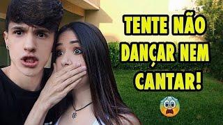 TENTE NÃO CANTAR E NEM DANÇAR!! (Ft. Maria Venture) thumbnail