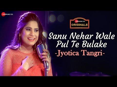 Sanu Nehar Wale Pul Te Bulake | Jyotica Tangri | Amjad Nadeem | #ZeeMusicOriginals