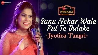 Sanu Nehar Wale Pul Te Bulake | Jyotica Tangri | Amjad Nadeem | tenu vekh vekh pyar kardi
