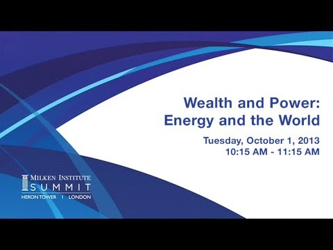 MI Summit 2013 - London: Wealth and Power: Energy and the World Economy