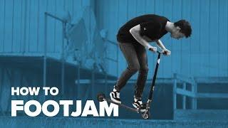 Как сделать футджем на самокате (How to Footjam on a scooter)
