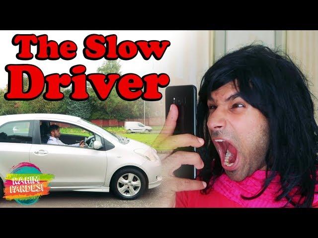 The Slow Driver   Rahim Pardesi
