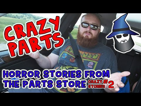 The CAR WIZARD's Top 5 Crazies Stories from the Parts Store