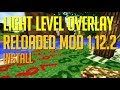 LIGHT LEVEL OVERLAY RELOADED MOD 1.12.2 minecraft - how to download and install (with forge)