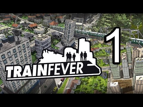 Let's Try Train Fever - Gameplay Episode 1