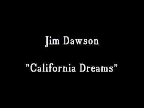 Jim Dawson - California Dreams