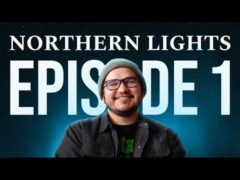 NORTHERN LIGHTS - EPISODE 1